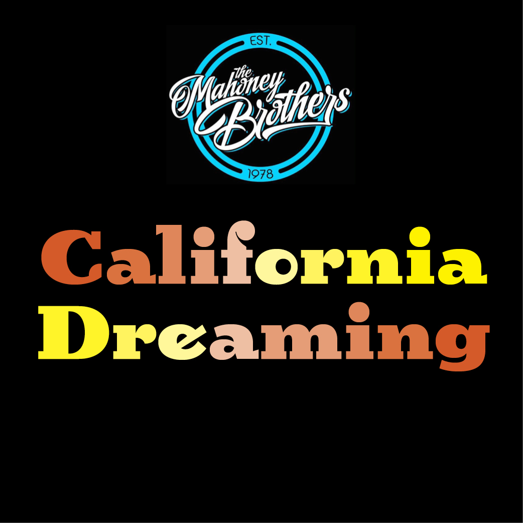The Mahoney Brothers California Dreaming